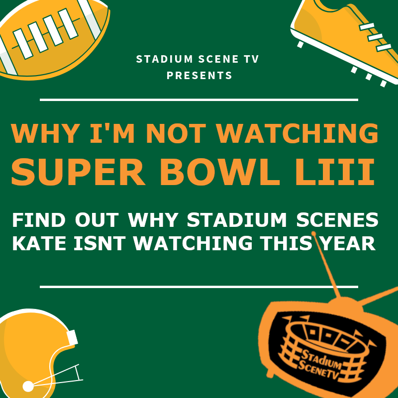 Why I am Not Watching Super Bowl LIII