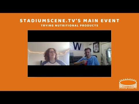 Stadium Scene TV's Main Event - Trying Nutritional Products