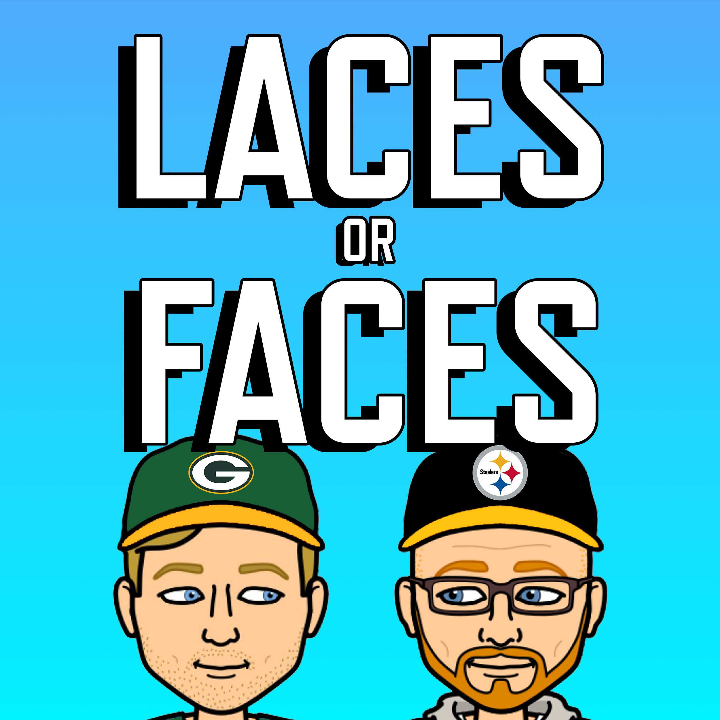 Introducing The Laces or Faces Podcast