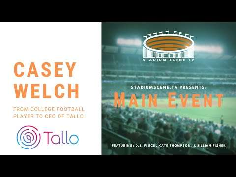 StadiumScene.TV's Main Event: Casey Welch - From College Football to CEO