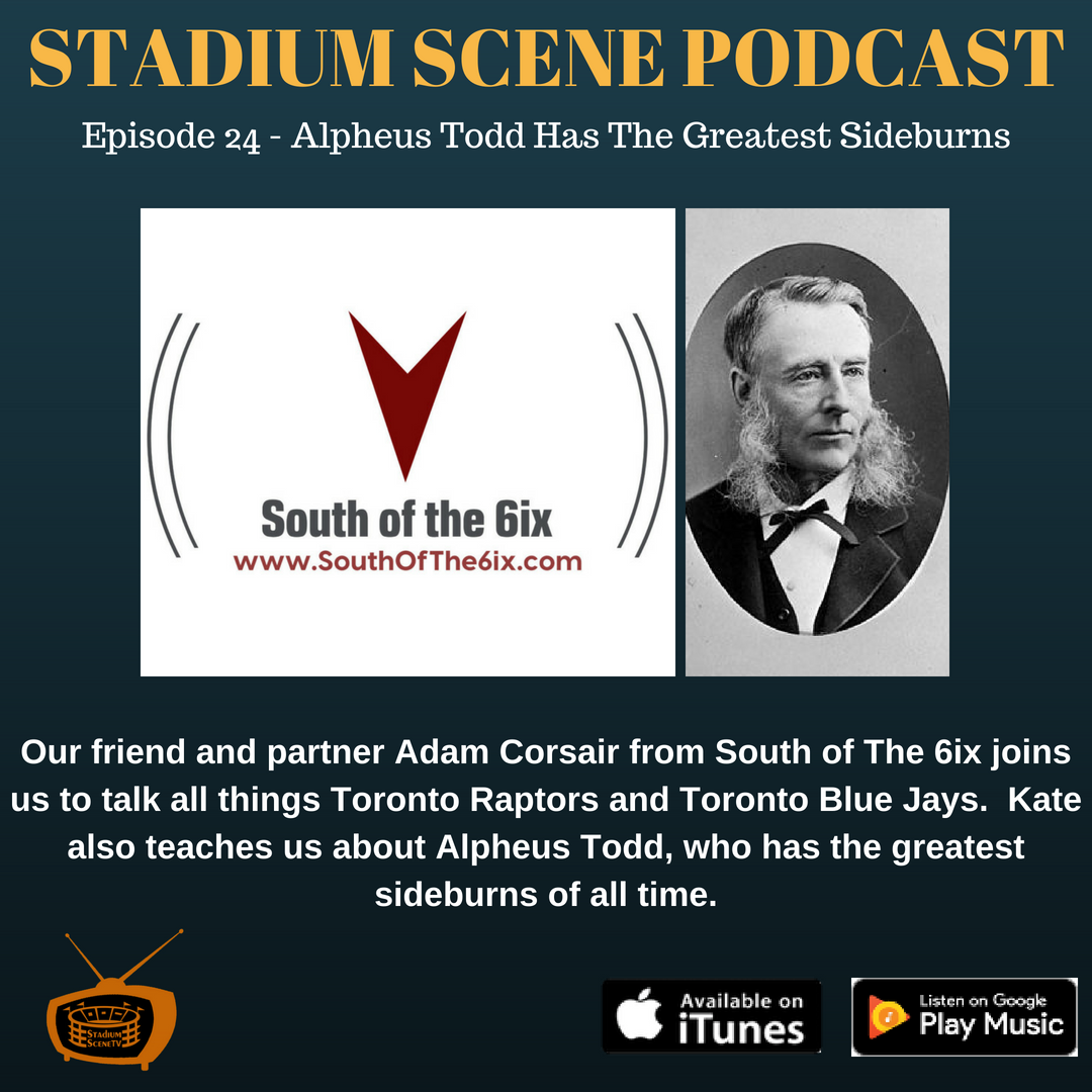 Podcast - Ep. 24 - Alpheus Todd Has The Greatest Sideburns